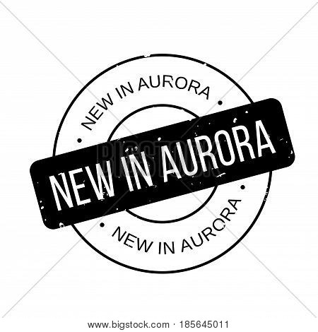 New In Aurora rubber stamp. Grunge design with dust scratches. Effects can be easily removed for a clean, crisp look. Color is easily changed.