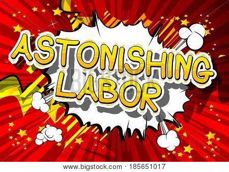Astonishing Labor - Comic book style word on abstract background.