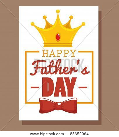 Happy father day card with crown and red bowtie over white and brown background. Vector illustration.