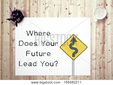Inspiring motivation quote handwritten on a notepad  where does your future lead you White pad paper image.