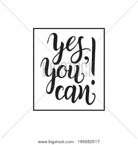 Yes, You can vector hand lettering typography poster. Motivational quote banner. Modern inspirational calligraphy illustration for print etc.