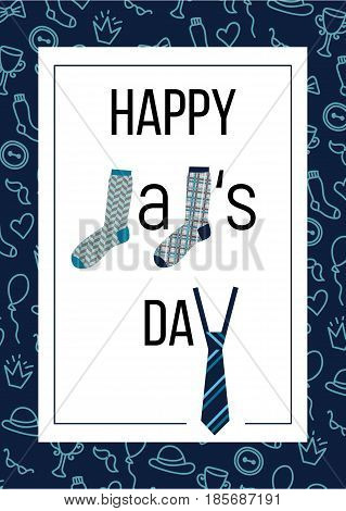 Happy Dads Day funny greeting caption with socks and a tie. Male things pattern included. Vector card.