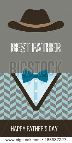 Happy Fathers Day, Best Dad vector card. Hat, bow tie and jumper.