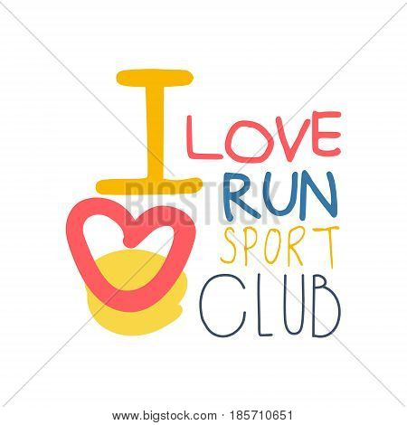 I love run sport logo symbol. Colorful hand drawn illustration for sport poster, emblem, sign of the race supporters, fan clubs