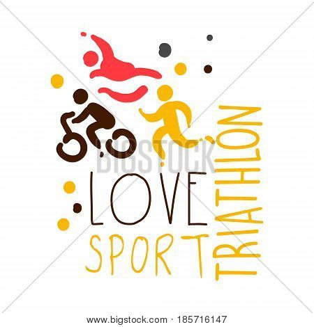 Love triathlon sport logo. Colorful hand drawn illustration for sport poster, emblem, sign of the triathlon supporters, fan clubs
