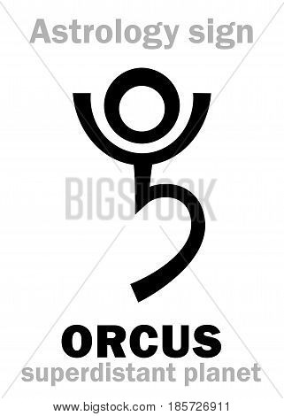 Astrology Alphabet: ORCUS, superdistant planet-plutino (beside Pluto). Hieroglyphics character sign (single symbol).