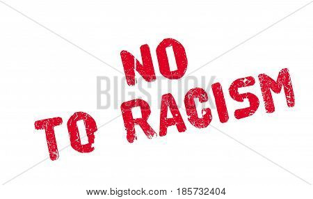 No To Racism rubber stamp. Grunge design with dust scratches. Effects can be easily removed for a clean, crisp look. Color is easily changed.
