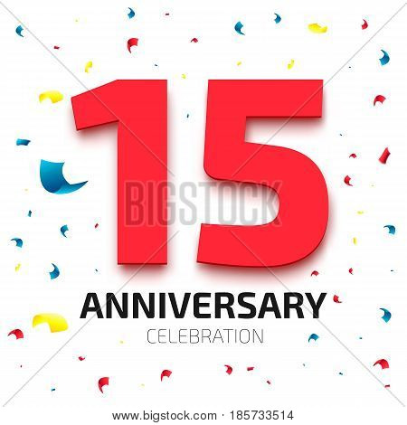 Fifteen years anniversary banner. 15th year jubilee celebration poster. Red number fifteen with colored falling confetti on white background. Vector illustration
