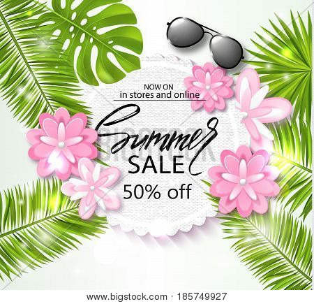 Summer sale banner, poster with palm leaves, jungle leaf, beautiful flowers, sunglasses and handwriting lettering. Vector illustration EPS10