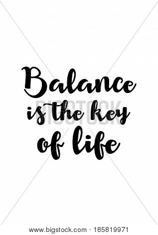 Lettering quotes motivation about life quote. Calligraphy Inspirational quote. Balance is the key of life.