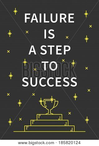 Failure is a step to success. Inspirational motivational quote on grey background. Positive affirmation for print poster banner decorative card. Vector typography concept graphic design illustration.