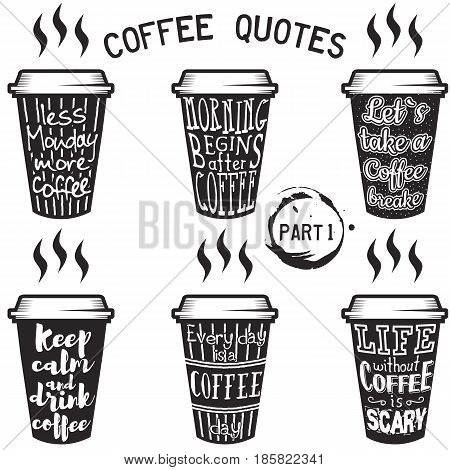 Vector coffee quote lettering on paper cup set. Calligraphy hand written phrases and sayings about coffee. Vintage creative typography design for coffee shops and print. Part 1.