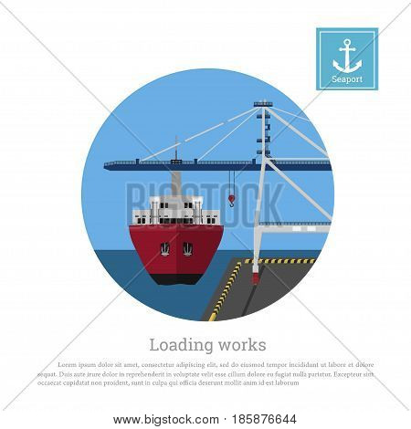 Load cargo ship in the port. Unloading containers by a seaport crane. Vector illustration