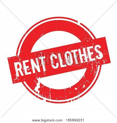 Rent Clothes rubber stamp. Grunge design with dust scratches. Effects can be easily removed for a clean, crisp look. Color is easily changed.