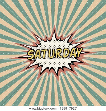 Saturday  day week, Comic sound effect, pop art banner, Bubble speech word vector cartoon expression. Saturday day of the week rays