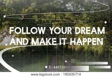 Follow Your Dream Make It Happen Word on Nature Background