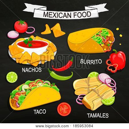Concept of traditional Mexican Food on blackboard, Tamales, Burrito, Nachos, Taco with vegetables and salsa. Vector illustration.