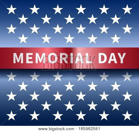 Memorial day background,  poster with 50 white states stars on a blue background - part of the US flag and a red curved ribbon