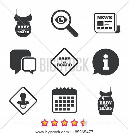 Baby on board icons. Infant caution signs. Child pacifier nipple. Pregnant woman dress with big belly. Newspaper, information and calendar icons. Investigate magnifier, chat symbol. Vector
