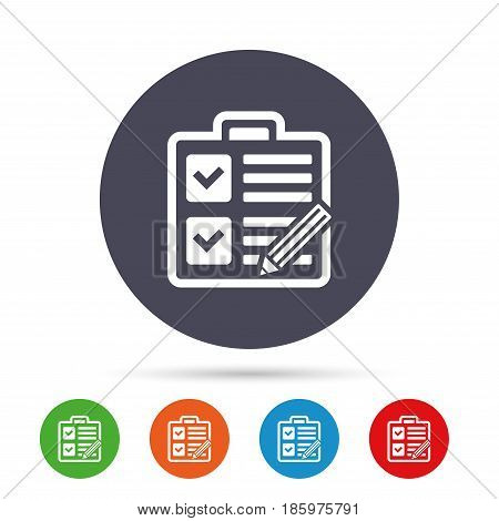 Checklist with pencil sign icon. Control list symbol. Survey poll or questionnaire form. Round colourful buttons with flat icons. Vector