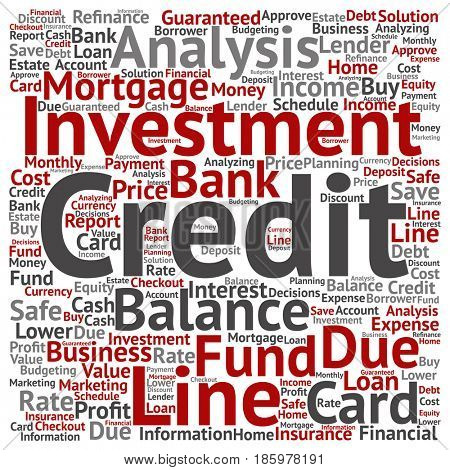 Conceptual credit card line investment balance square word cloud isolated background. Collage of money analysis, business fund balance, estate, mortgage, safe or refinance solution text concept