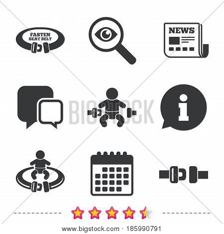 Fasten seat belt icons. Child safety in accident symbols. Vehicle safety belt signs. Newspaper, information and calendar icons. Investigate magnifier, chat symbol. Vector