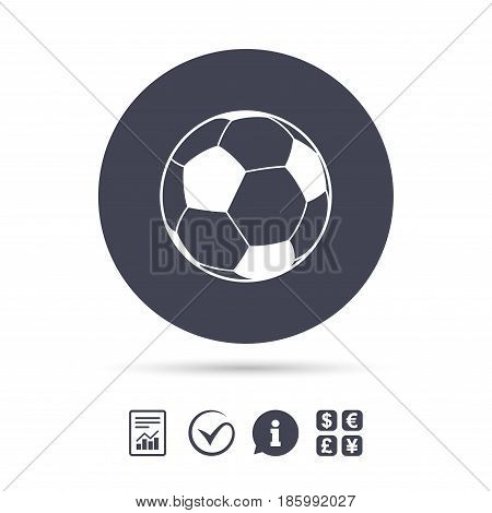 Football ball sign icon. Soccer Sport symbol. Report document, information and check tick icons. Currency exchange. Vector
