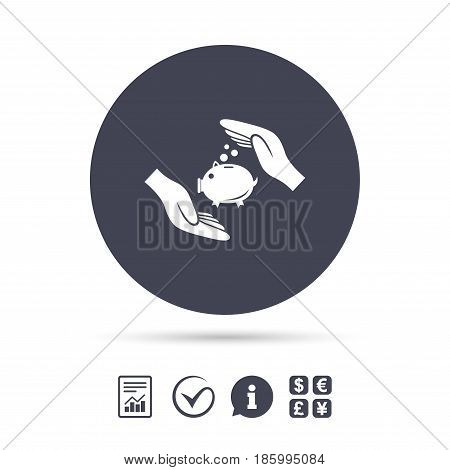 Piggy bank money sign icon. Hands protect moneybox symbol. Money or savings insurance. Report document, information and check tick icons. Currency exchange. Vector