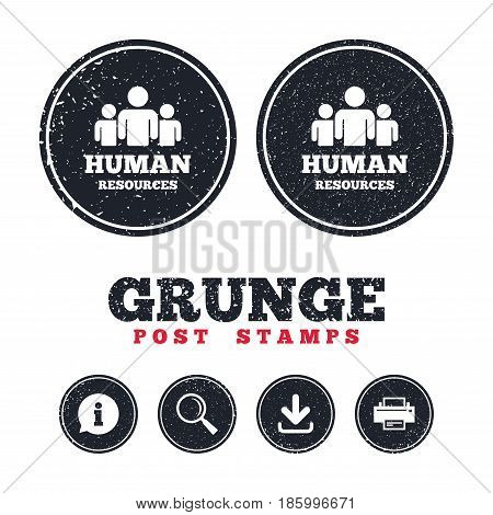 Grunge post stamps. Human resources sign icon. HR symbol. Workforce of business organization. Group of people. Information, download and printer signs. Aged texture web buttons. Vector