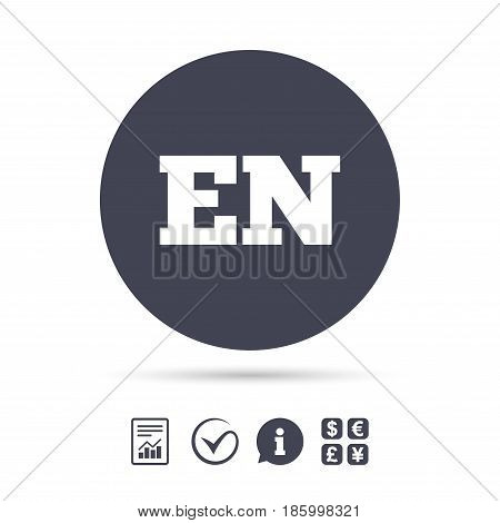 English language sign icon. EN translation symbol. Report document, information and check tick icons. Currency exchange. Vector