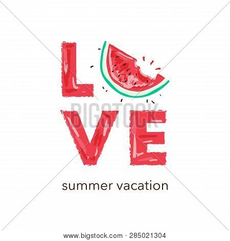 Love Slogan With Cut Watermelon Illustration. Vector Illustrations, T-shirt Graphic, Tee Print Desig