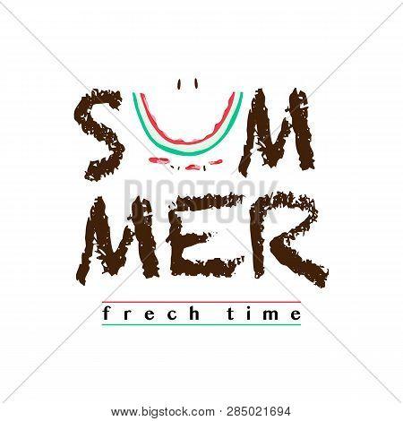 Summer Slogan With Cut Watermelon Illustration. Vector Illustrations, T-shirt Graphic, Tee Print Des
