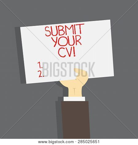 Conceptual hand writing showing Submit Your Cv. Business photo text Looking for a job Recruitment send us resume to apply. poster