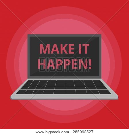 Word writing text Make It Happen. Business concept for Do things so your goals can be accomplished Motivation. poster