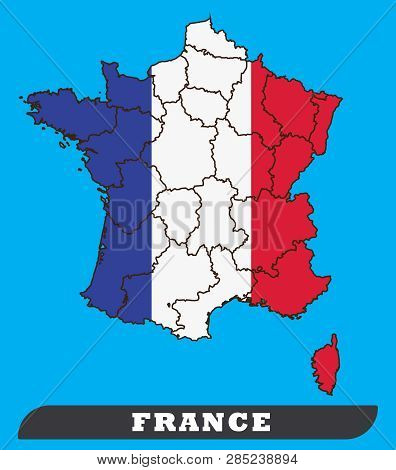France Map And France Flag. France Map And France Flag Use For Background Drawing By Illustration