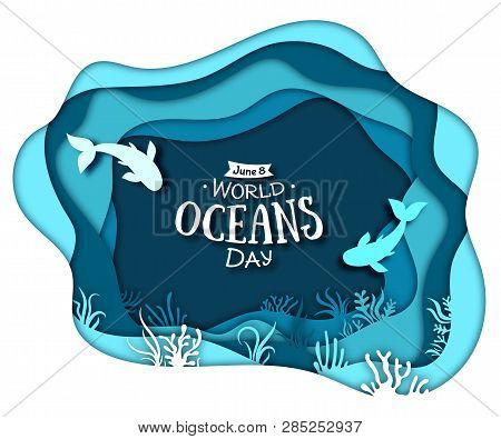 Paper Art Concept Of World Oceans Day. The Celebration Dedicated To Help Protect, And Conserve World