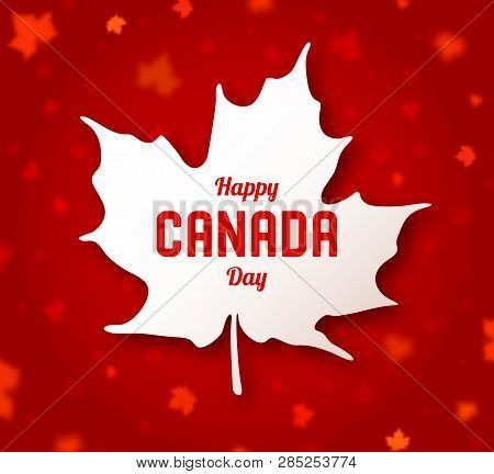 Celebrate The National Day Of Canada. White Canadian Maple Leaf With Lettering Happy Canada Day On R
