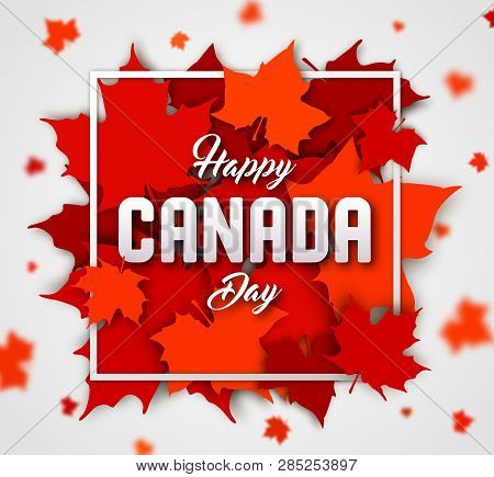 Celebrate The National Day Of Canada. Red Canadian Maple Leaves With Lettering Happy Canada Day. Gre