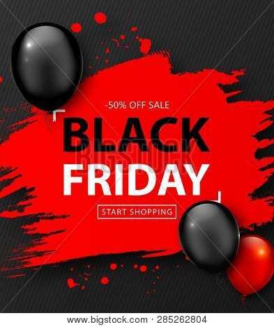 Black Friday Sale Poster. Seasonal Discount Banner With Balloons And Red Grunge Frame On Black Backg