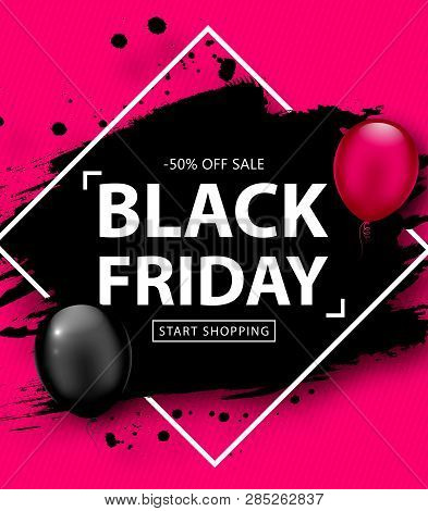 Black Friday Sale Poster. Seasonal Discount Banner With Balloons And Black Grunge Frame On Pink Back