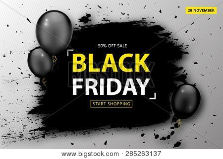 Black Friday Sale Poster. Seasonal Discount Banner With Black Balloons And Black Grunge Frame On Gra