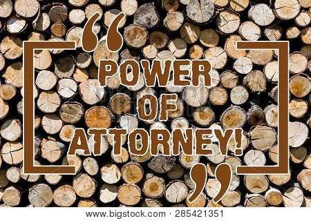 Text Sign Showing Power Of Attorney. Conceptual Photo Act For Another Demonstrating In Specified Or