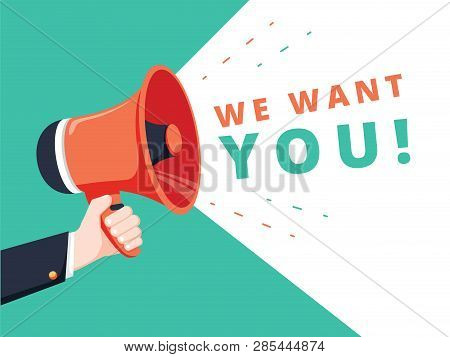Male Hand Holding Megaphone With We Want You Speech Bubble. Banner For Business. Vector Stock Illust