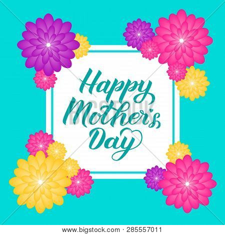 Happy Mother's Day Calligraphy Lettering With Colorful Spring Flowers. Origami Paper Cut Style Vecto