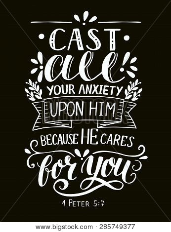 Bible Verse Made By Hand Lettering Cast All Your Anxiety Upon Him, Because He Cares For You.