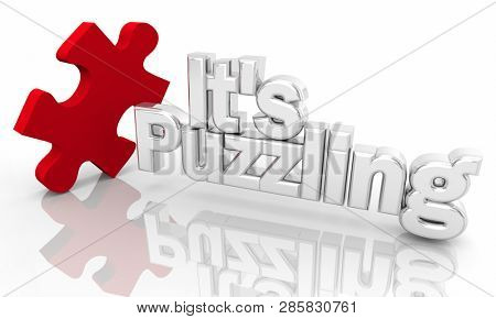 It's Puzzling Piece of Puzzle Mystery Words 3d Illustration