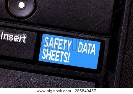 Conceptual Hand Writing Showing Safety Data Sheets. Business Photo Showcasing Document Lists Informa
