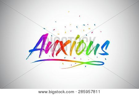 Anxious Creative Word Text with Handwritten Rainbow Vibrant Colors and Confetti Vector Illustration. poster