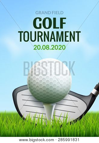 Golf Tournament Poster Template Flyer. Golf Ball On Green Grass For Competition. Sport Club Vector D