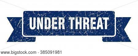 Under Threat Ribbon. Under Threat Grunge Band Sign. Banner